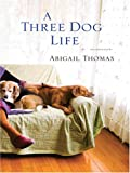 A Three Dog Life, Abigail Thomas, 0786293691