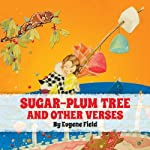 The Sugar-Plum Tree and Other Verses | Eugene Field