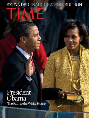 TIME President Obama, The Expanded Inauguration Edition: The Path to The White House