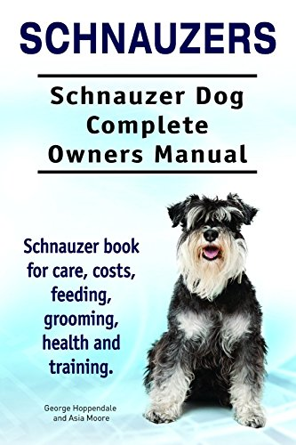 Schnauzer Dog Schnauzer Dog Book For Costs Care Feeding Grooming