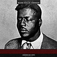 American Epic: The Best Of Blind Willie Johnson (Vinyl)