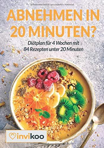 abnehmen-in-20-minuten-ditplan-fr-4-wochen-mit-84-rezepten-unter-20-minuten