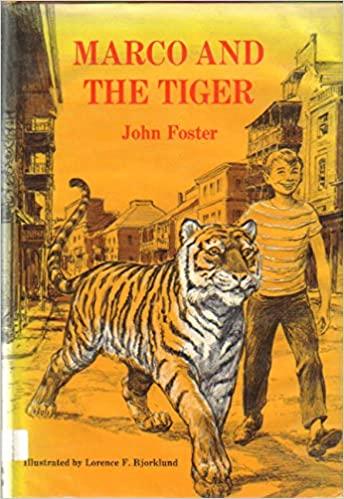 Marco And The Tiger John T Foster Lorence F Bjorklund 9780396054894 Amazon Books