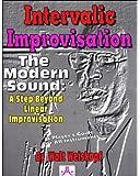 Intervalic Improvisation - The Modern Sound: A Step Beyond Linear Improvisation