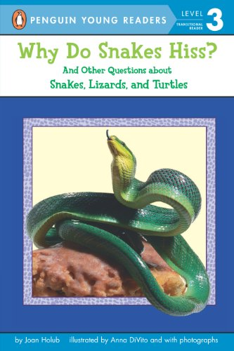 Why Do Snakes Hiss?: And Other Questions About Snakes, Lizards, and Turtles (Penguin Young Readers, Level - Snake Hiss
