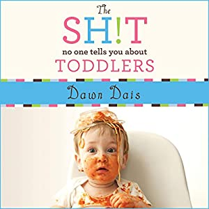The Sh!t No One Tells You About Toddlers Audiobook