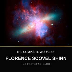 The Complete Works of Florence Scovel Shinn Hörbuch