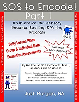 Download for free SOS to Encode! Part 1 : An Intensive, Multisensory Reading, Spelling, & Writing Program