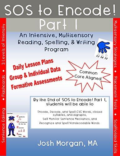 SOS to Encode! Part 1 : An Intensive, Multisensory Reading, Spelling, & Writing Program