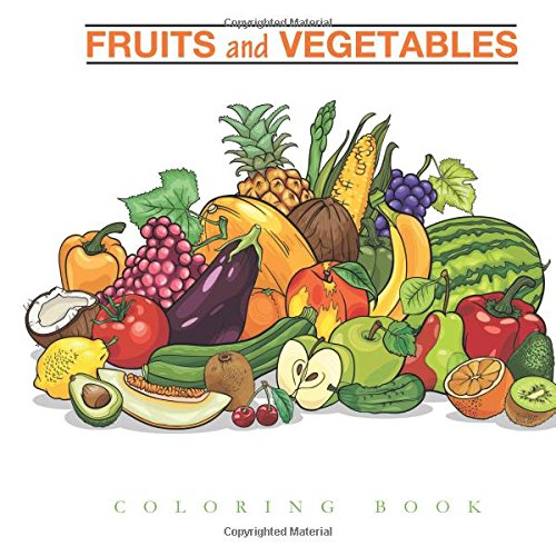 - Fruits And Vegetables Coloring Book: For Kids, Coloring Pages:  9781945287909: Amazon.com: Books