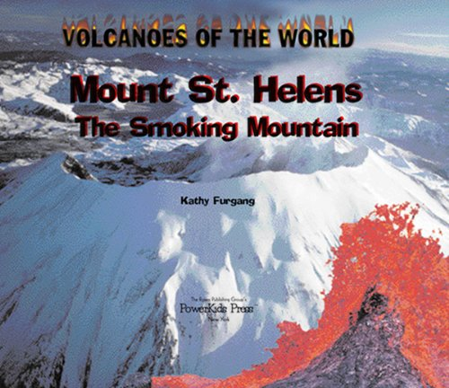 Mount St. Helens: The Smoking Mountain (Volcanoes of the World) PDF