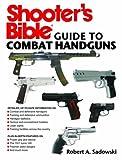 gun bible book - Shooter's Bible Guide to Combat Handguns