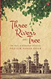 Three Rivers and a Tree: The Story of Allahabad University