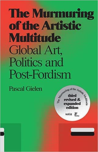 Book The Murmuring of the Artistic Multitude: Global Art, Politics and Post-Fordism (Antennae)