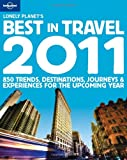 Best in Travel 2011, Lonely Planet Staff, 1742200907