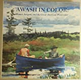 img - for Awash in Color Homer Sargent and the Great American Watercolor book / textbook / text book