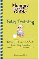 Potty Training: Lifesaving Techniques and Advice for an Easy Transition (Mommy Rescue) Spiral-bound