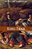 King Lear (Annotated with Biography and Critical Essay)