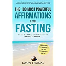 Affirmation | The 100 Most Powerful Affirmations for Fasting | 2 Amazing Affirmative Books Included for Six Pack Abs & for Perfect Weight Loss: Safely and Effectively Fast With Comfort