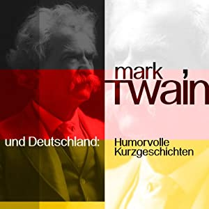 Mark Twain und Deutschland Hörbuch