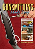 Gunsmithing Made Easy: Projects for the Home