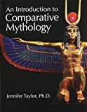 An Introduction to Comparative Mythology, Taylor, Jennifer, 0757597610