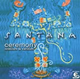 Ceremony - Remixes And Rarities by Santana (2003-12-15)