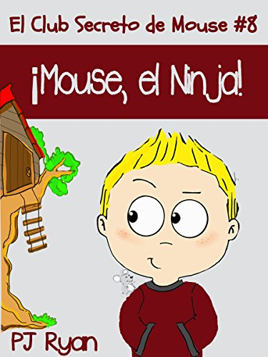 Amazon.com: El Club Secreto de Mouse #8: ¡Mouse, el Ninja ...