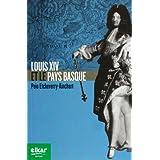Louis Xiv et le Pays Basque