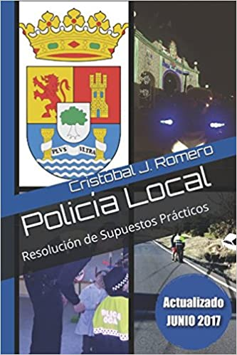 Policía Local: Resolución de Supuestos Prácticos (Extremadura) (Spanish Edition): Cristóbal J. Romero: 9781521461082: Amazon.com: Books