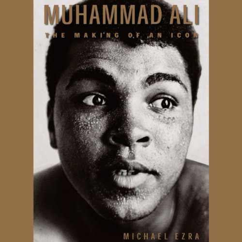 Muhammad Ali: The Making of an Icon by University Press Audiobooks