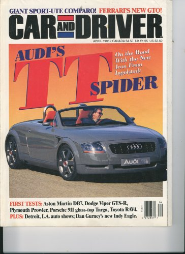 Car and Driver Magazine, April 1996 - Audi TT Spider, Sport Ute Comparo, Ferrari's New GTO, Aston Martin DB7, Viper GTS-R, Plymouth Prowler, 911 Targa, Toyota RAV4, more!