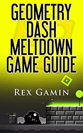 Geometry Dash Meltdown Game Guide Kindle Edition By Gamin Rex Humor Entertainment Kindle Ebooks Amazon Com