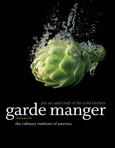 Cold Kitchen Fundamentals - Garde Manger: The Art and Craft of the Cold Kitchen, 4th Edition