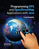 gps programming - Programming GPS and OpenStreetMap Applications with Java: The RealObject Application Framework