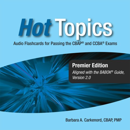 Hot Topics CBAP and CCBA Audio Flashcards for Business Analysis Certification