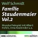 Familie Staudenmaier 2 Hörspiel von Wolf Schmidt Gesprochen von: Albert Hofele, Erna Fassbinder, Renate Junker