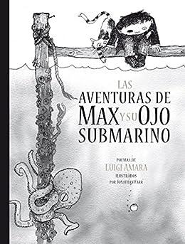 Las aventuras de Max y su ojo submarino: 0 (Spanish Edition) by [Amara, Luigi]