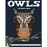 Owls Coloring Book: A Stress Management Coloring book for Adults (Adult Coloring, Coloring book for Adults, Owl Coloring book)
