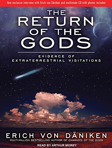 The Return of the Gods: Evidence of Extraterrestrial Visitations by Tantor Audio