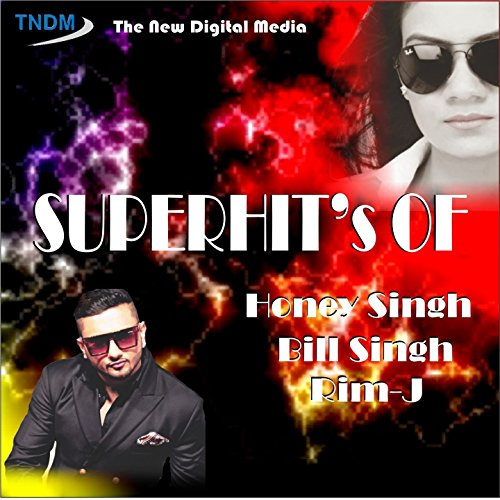 Superhit's of Honey Singh, Bill Singh, Rim-J (Super Honey)