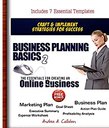 Business Planning Basics 2: The Essentials For Creating An Online Business (The Entrepreneur's Success Start-Up)