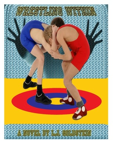 Wrestling Within Gay Coming Of Age Wrestling Volume 1 Paperback February 9 2012