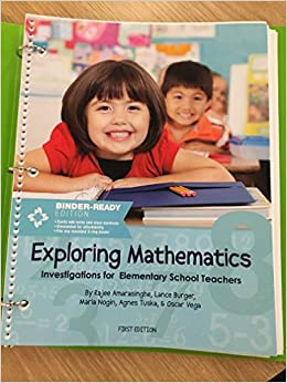 Book Exploring Mathematics: Investigations for Elementary School Teachers First Edition by Rajee Amarasinghe, Lance Burger, Maria Nogin, Agnes Tuska, & Oscar Vega