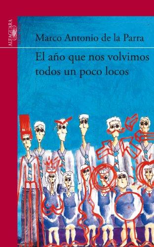 El año que nos volvimos todos un poco locos (Spanish Edition) by [De