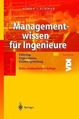 Managementwissen für Ingenieure: Führung, Organisation, Existenzgründung (VDI-Buch)