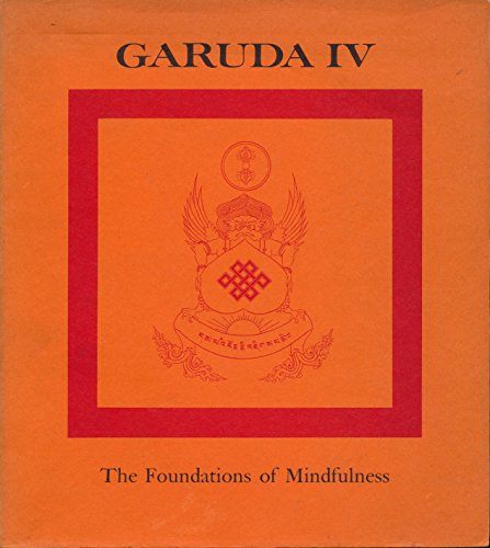 Garuda IV: The Foundations of Mindfulness (Garuda, vol. 4)