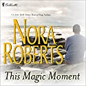 This Magic Moment Audiobook by Nora Roberts Narrated by Ashley Adlon