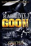 Raised as a Goon 4: Unforgivable Sins
