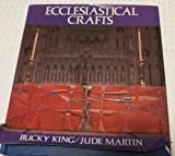 Ecclesiastical Crafts, Bucky King and Jude Martin, 0442229666